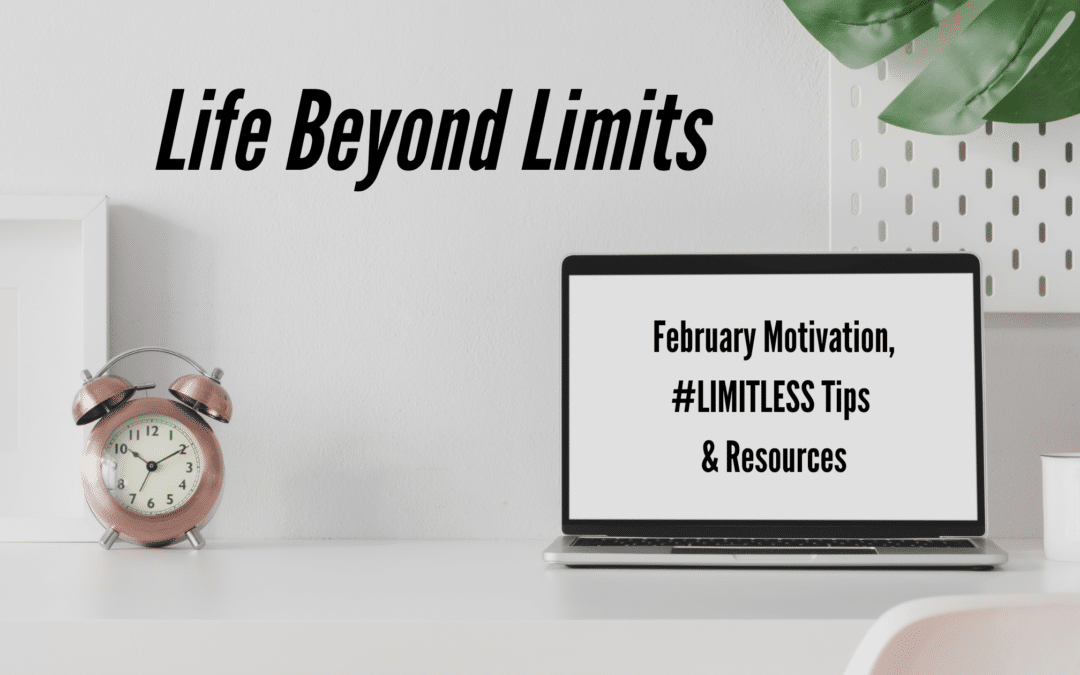 FEB #LIMITLESS MOTIVATION