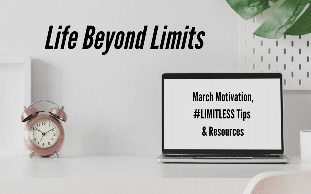MARCH #LIMITLESS MOTIVATION